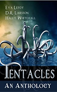 Tentacles: An Anthology (Science Fiction Monster Short Story Collection)