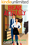 Bear Actually (There's Something About Shifters Book 3)