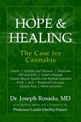 Hope & Healing, The Case for Cannabis: Cancer | Epilepsy and Seizures | Glaucoma | HIV and AIDS | Crohn's Disease | Chronic Muscle Spasms and Multiple ... | PTSD | ALS | Parkinson's Disease | Ch Kindle Edition