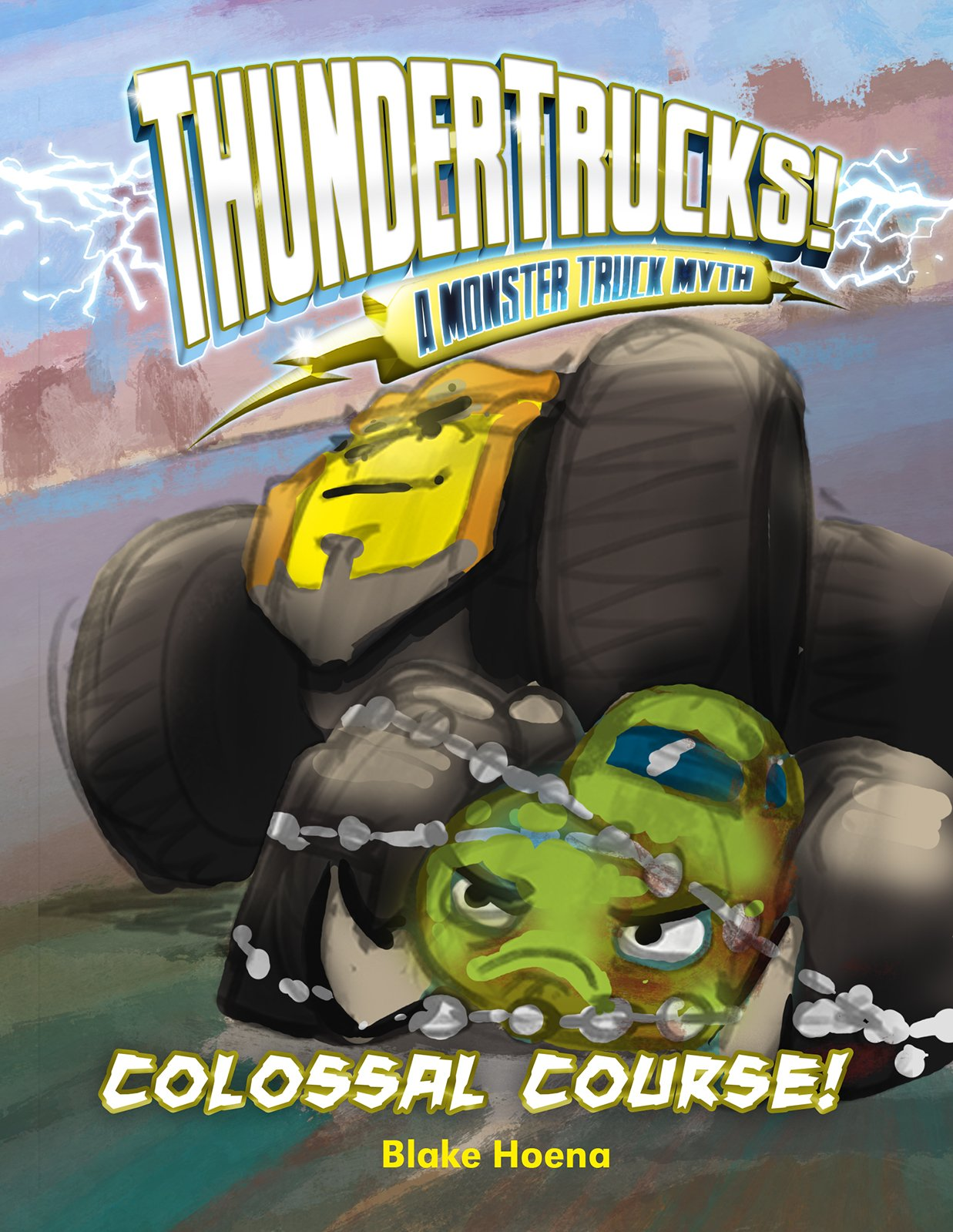 Colossal Course!: A Monster Truck Myth (ThunderTrucks!)