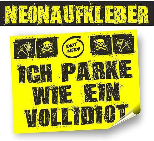 30 Aufkleber Falschparker Parkidiot In Neongelb Für Den Kurzfristigen Außeneinsatz Rückseitig Geschlitzt Im Format 7 4 X 10 5 Cm
