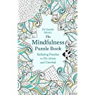 The Mindfulness Puzzle Book: Relaxing Puzzles to De-stress and Unwind (Puzzle Books)