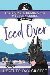 Iced Over (Barks & Beans Cafe Cozy Mystery Book 2) Kindle Edition