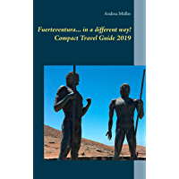 Fuerteventura... in a different way! Compact Travel Guide 2019 (English Edition)