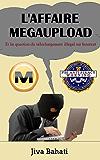 L'affaire Megaupload et la question du téléchargement illégal sur Internet