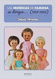Las Muñecas De Famosa Se Dirigen… (1957-1969)