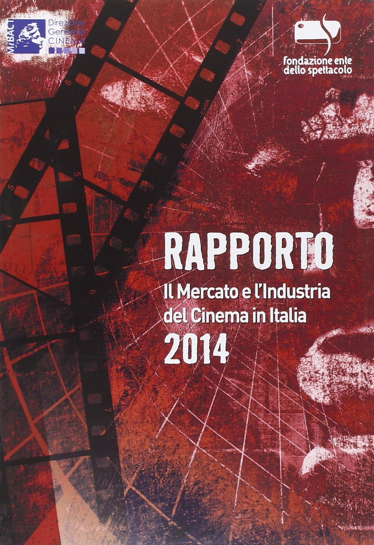 Rapporto 2014. Il mercato e l'industria del cinema in Italia Copertina flessibile – 1 gen 2015 888509578X ECONOMIA Saggistica Annuari