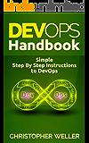 DevOps Handbook: Simple Step By Step Instructions to DevOps