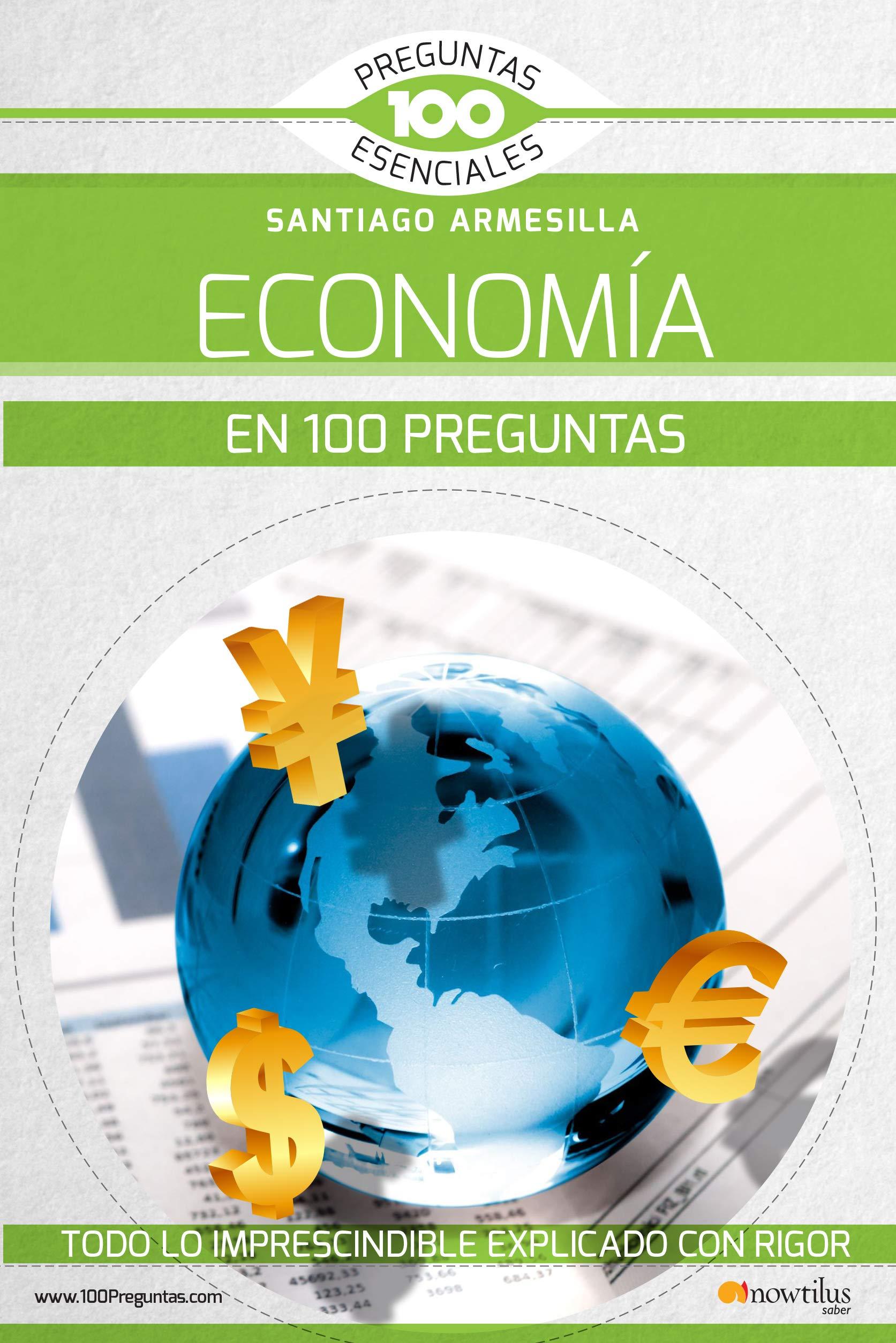 La economía en 100 preguntas 100 Preguntas esenciales: Amazon.es ...
