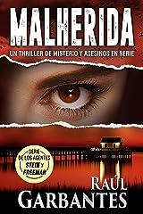 Malherida: Un thriller de misterio y asesinos en serie (Agentes del FBI Julia Stein y Hans Freeman nº 4) (Spanish Edition) Kindle Edition