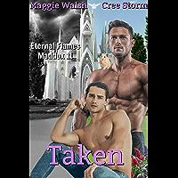 Taken (Eternal Flames Maddox Book 11)