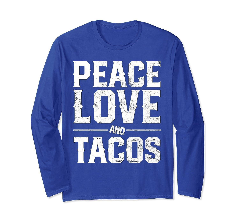 b850aee9 Cinco De Mayo Long Sleeve Shirt PEACE LOVE AND TACOS Gift ...
