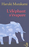 L'Eléphant s'évapore