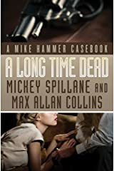 A Long Time Dead: A Mike Hammer Casebook Kindle Edition