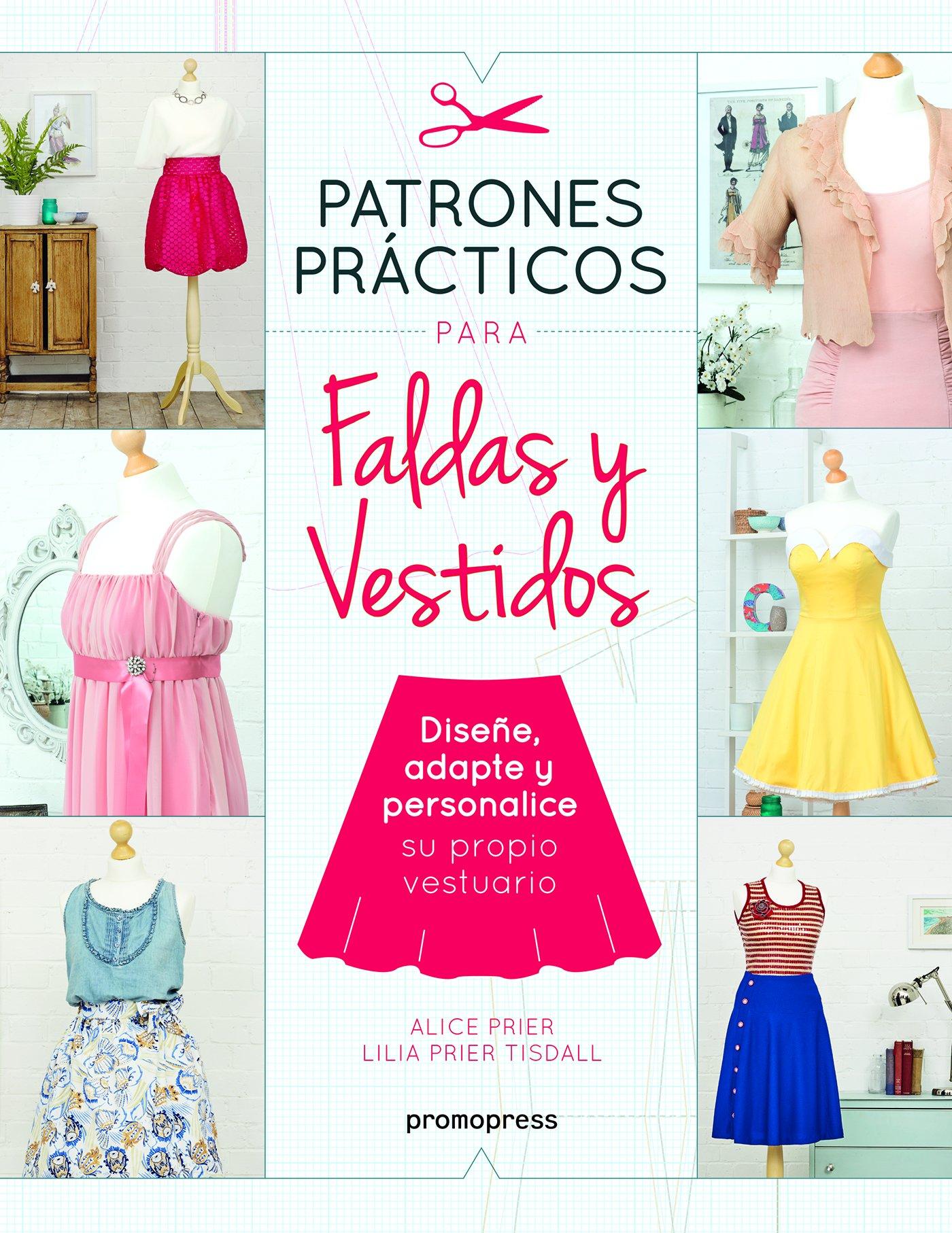 PATRONES PRACTICOS PARA FALDAS Y VESTIDOS - DISEÑE, ADAPTE: 9788416851539: Amazon.com: Books