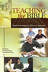 Teaching the Bible: Practical Strategies for Classroom Instruction (Resources for biblical study Book 49) Kindle Edition