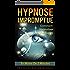 Hypnose Impromptue: Comment Hypnotiser Vos Sujets En Moins De 3 Minutes