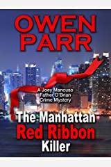 The Manhattan Red Ribbon Killer: A Joey Mancuso - Father O'Brian Crime Mystery Book 3 (Joey Mancuso, Father O'Brian Crime Mystery) Kindle Edition