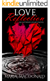 Love Reflection (Entwined Hearts Series Book 1)