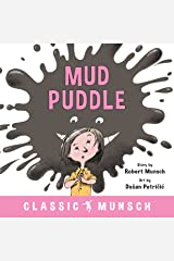 Mud Puddle (Classic Munsch) Kindle Edition