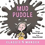 Mud Puddle (Classic Munsch)