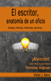El escritor, anatomía de un oficio: Consejos, técnicas, ejercicios y reflexiones sobre el oficio de escritor