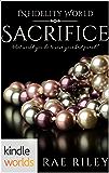 Infidelity: Sacrifice (Kindle Worlds Novella)