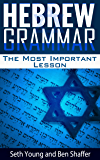 Hebrew Grammar - The Most Important Hebrew Grammar Lesson