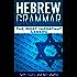 Hebrew Grammar - The Most Important Hebrew Grammar Lesson