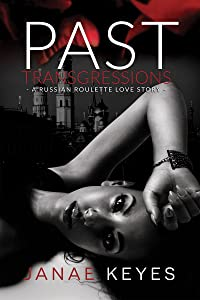 Past Transgressions: A Russian Roulette Love Story