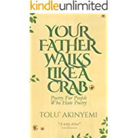 Your Father Walks Like A Crab (Poetry for People Who Hate Poetry)