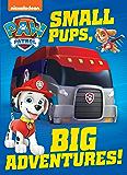 Small Pups, Big Adventures (PAW Patrol)