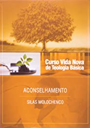 Curso Vida Nova de Teologia Básica. Aconselhamento - Volume 10