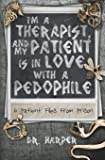 I'm a Therapist, and My Patient is In Love with a Pedophile: 6 Patient Files From Prison