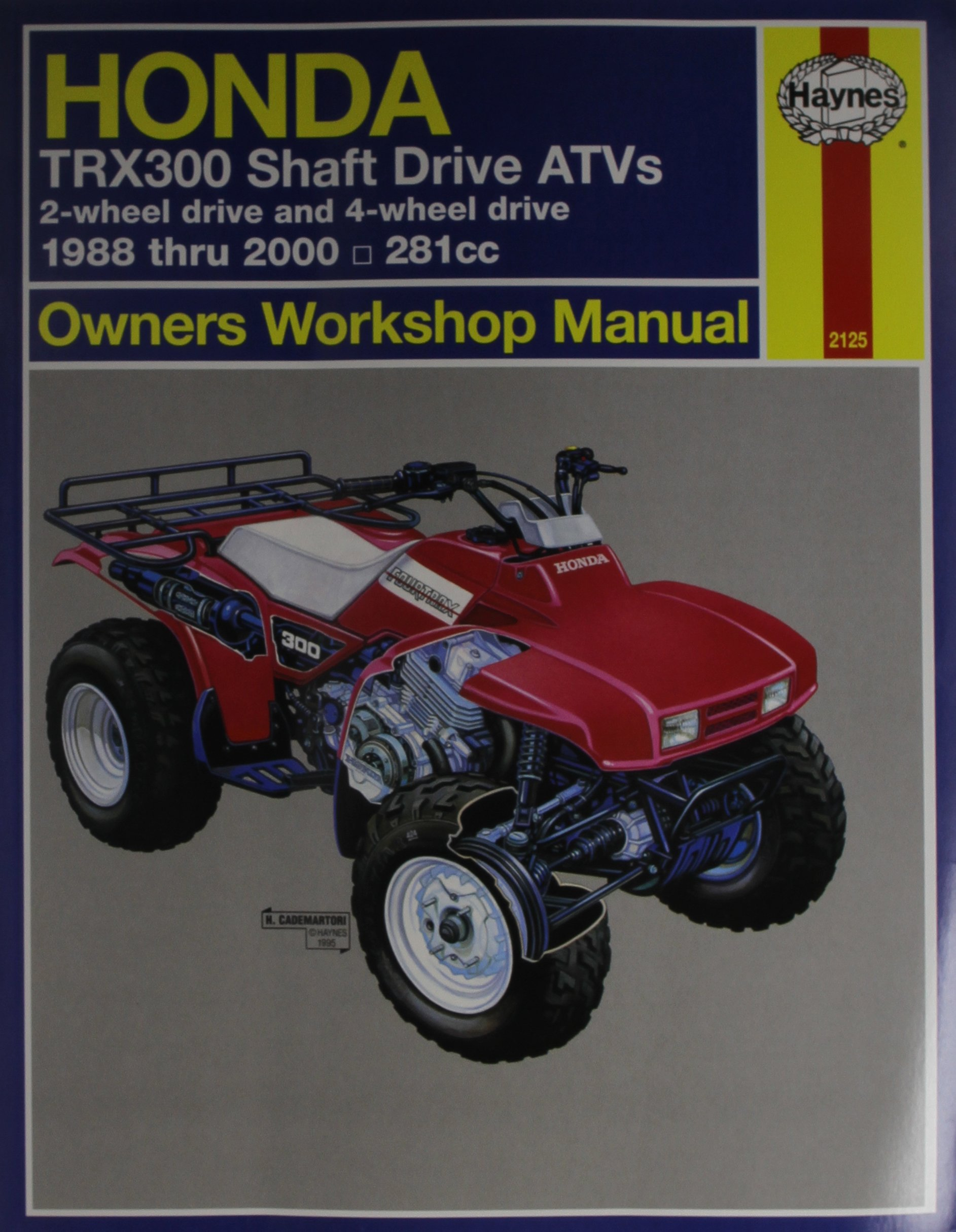 Honda Trx300 Shaft Drive ATVs Owners Workshop Manual 1988 Thru 1995. 281  cc. (Haynes Owners Workshop Manuals): Alan Ahlstrand, John Harold Haynes:  ...