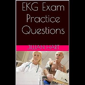 EKG Exam Prep: Practice Questions for the EKG Test (Electrocardiogram Practice Questions)