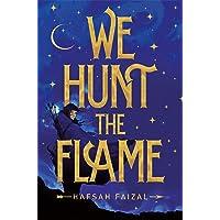 We Hunt the Flame (Sands of Arawiya)