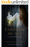 Condemn Me Not: Accused of Witchcraft (English Edition)