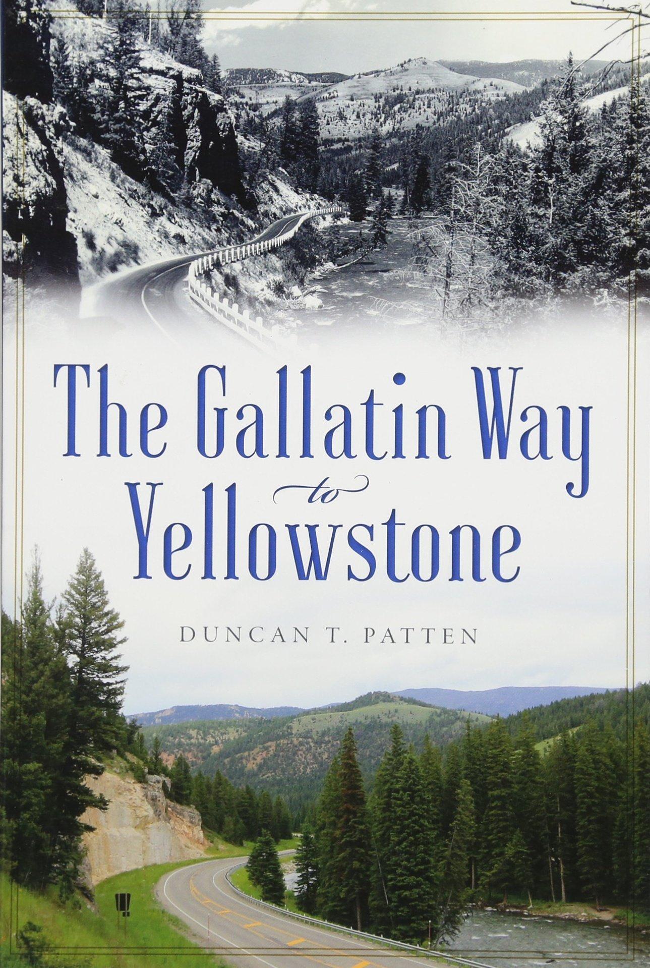 The Gallatin Way to Yellowstone (Transportation) pdf