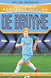 De Bruyne - Collect Them All! (Ultimate Football Heroes) (English Edition)