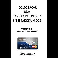 Como sacar una tarjeta de crédito en Estados Unidos: Y recibir 25 dólares de regalo