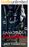 Dangerous Calculations (Dangerous Series Book 2)