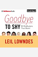 Goodbye to Shy: 85 Shybusters That Work! Audible Audiobook