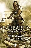 Barbarus. La conquista de Roma: El ocaso de Roma