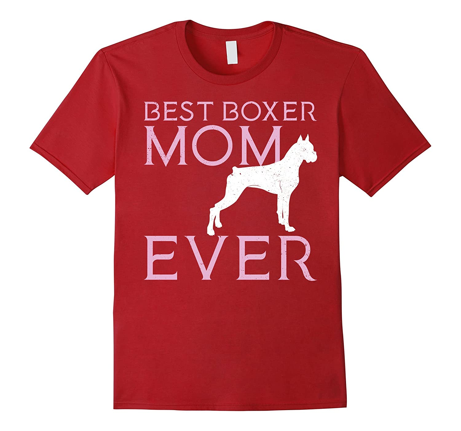 Best Boxer Mom Ever - Show Your Dog You Care T-Shirt-TH