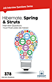 Hibernate, Spring & Struts Interview Questions You'll Most Likely Be Asked (Job Interview Questions Series Book 11)