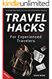 Travel Hacks For Experienced Travelers. For People Who Think They Know Everything About Traveling: BONUS