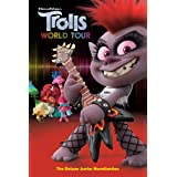 Trolls World Tour: The Deluxe Junior Novelization (DreamWorks Trolls World Tour)