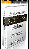 Millionaire Success Habits: The Gateway To Wealth & Prosperity (English Edition)