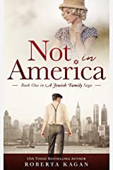 Not In America: Book One in a Jewish Family Saga Kindle Edition